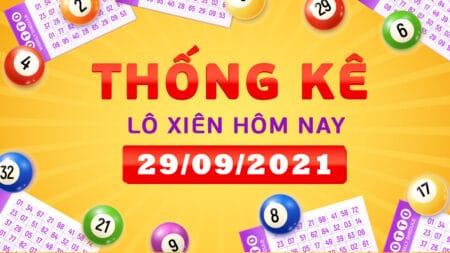 Thống kê lô xiên miền Bắc, miền Trung, miền Nam ngày 29/9/2021
