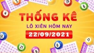 Thống kê lô xiên miền Bắc, miền Trung, miền Nam ngày 22/9/2021