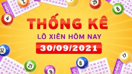 Thống kê lô xiên miền Bắc, miền Trung, miền Nam ngày 30/9/2021